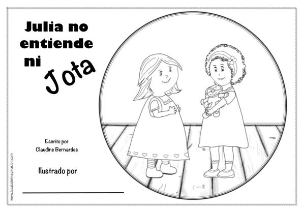 """Cuento con Actividad: """"Julia no entiende ni Jota"""". Para ilustrar ..."""